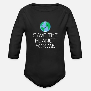 Planet Smiling Globe Save The Planet For Me - Earth Day - Organic Long-Sleeved Baby Bodysuit