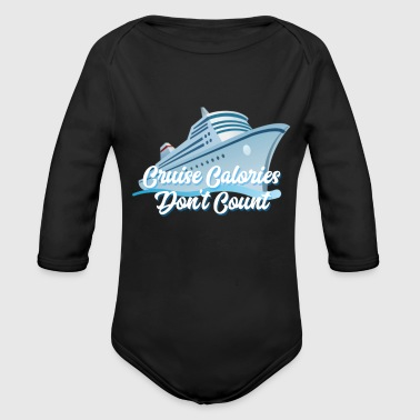 Family Cruise Vacation - Family Cruise 2018 - Cruise Calories Don't Count - Organic Long Sleeve Baby Bodysuit