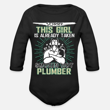 Smoking Hot Plumber Taken By A Smoking Hot Plumber T Shirt - Organic Long-Sleeved Baby Bodysuit