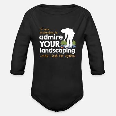 Landscape I'm only Pretending to Admire Your Landscaping - Organic Long Sleeve Baby Bodysuit