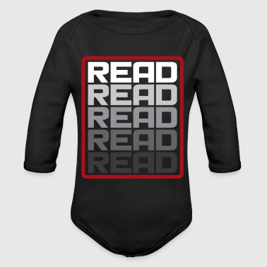 Read Read Read Read funny reading gift present - Organic Long Sleeve Baby Bodysuit