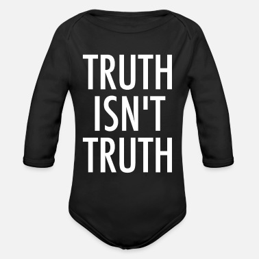 Truth Truth Isn't Truth - Organic Long-Sleeved Baby Bodysuit