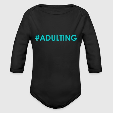 #adulting - Organic Long Sleeve Baby Bodysuit