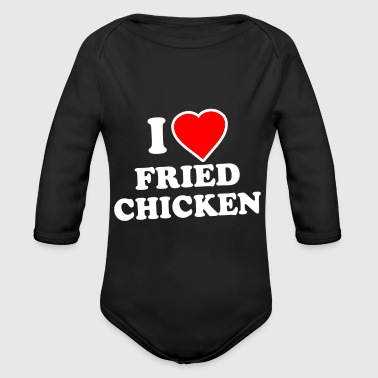 Fried Chicken I Love Fried Chicken - Organic Long Sleeve Baby Bodysuit