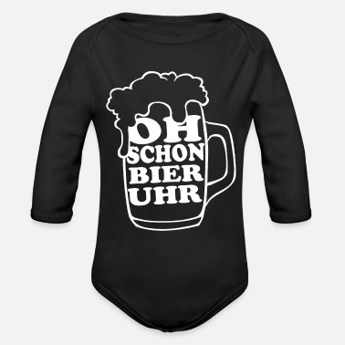 Oh Already Beer Oclock Oh Even beer o'clock! funny saying - Organic Long-Sleeved Baby Bodysuit