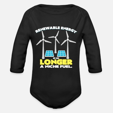 Renewable Energy Renewable energies last longer - Organic Long-Sleeved Baby Bodysuit