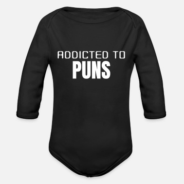 Puns Addicted To Puns Funny Pun - Organic Long-Sleeved Baby Bodysuit