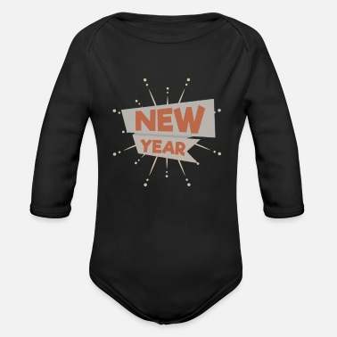 New Year New Year New Years Eve - Organic Long-Sleeved Baby Bodysuit
