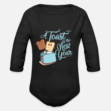 Toaster Toast Bread New Year New Year New Year Prost - Organic Long-Sleeved Baby Bodysuit