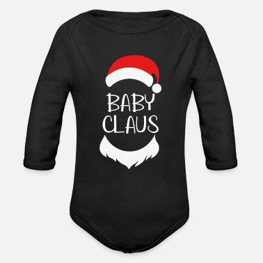 Claus Baby Claus Matching Family Group Christmas Funny G - Organic Long-Sleeved Baby Bodysuit