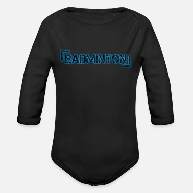 Badminton Players Badminton Player - Organic Long-Sleeved Baby Bodysuit