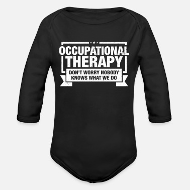 Occupation Occupational Therapist design Gift Occupational - Organic Long-Sleeved Baby Bodysuit