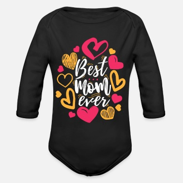 Siter Best Mom Ever design Cute Gift for Moms and Wives - Organic Long-Sleeved Baby Bodysuit