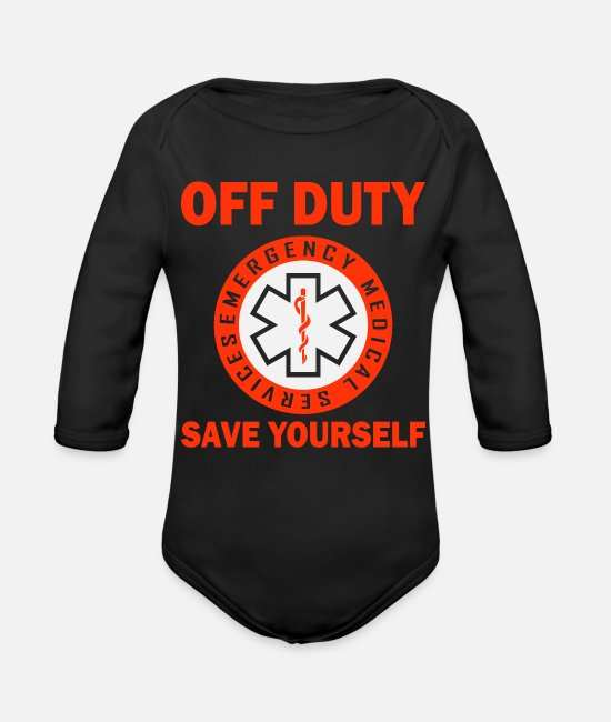 School Baby One Pieces - Off Duty EMT Save Yourself |Funny|Ambulance| - Organic Long-Sleeved Baby Bodysuit black