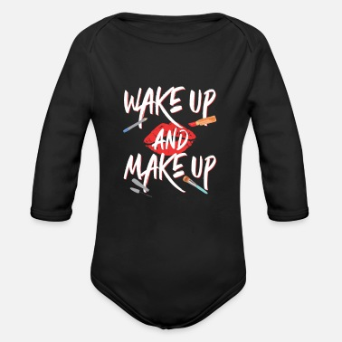 Make Up Wake Up And Make Up Design - Organic Long-Sleeved Baby Bodysuit
