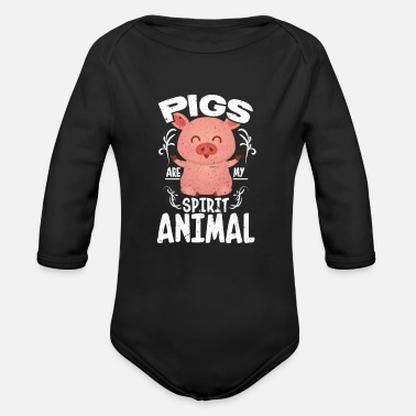 Life Is Better With A Pig Farm Farmer Girls Pigs Are My Spirit Animal - Organic Long-Sleeved Baby Bodysuit