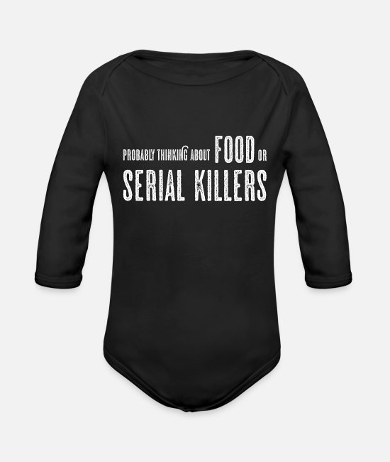 Lazy Baby One Pieces - Probably Thinking About Food or Serial Killers - Organic Long-Sleeved Baby Bodysuit black