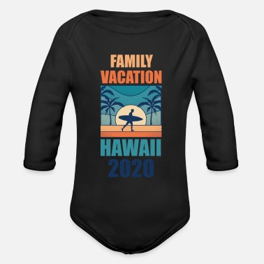Vacation Surfing family Vacation Hawaii 2020 - Organic Long-Sleeved Baby Bodysuit