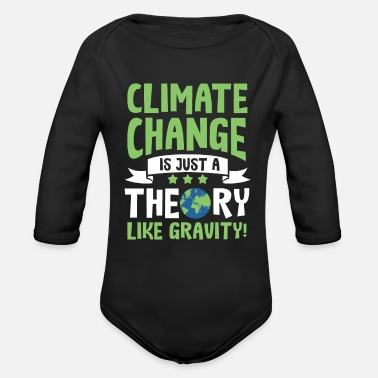 Enviromental Enviromental Climate Change Theory Sarcasm Quote - Organic Long-Sleeved Baby Bodysuit