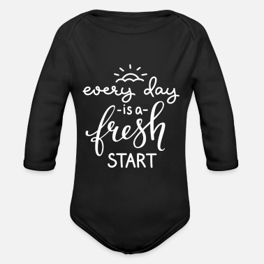Every Day Is A Fresh Start every day is a fresh start - Organic Long-Sleeved Baby Bodysuit