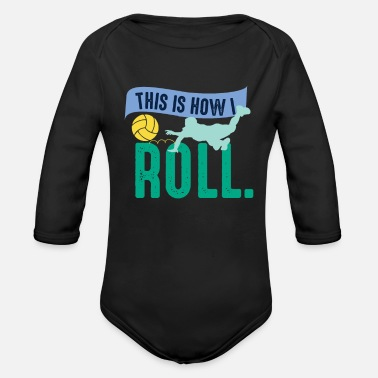 Volley This is how i roll. - Organic Long-Sleeved Baby Bodysuit