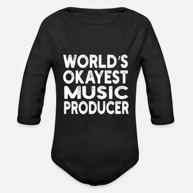 Music Producer World's Okayest Music Producer Music Producer Quot - Organic Long-Sleeved Baby Bodysuit