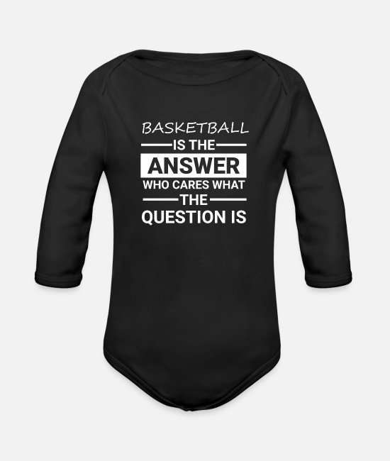Father's Day Baby One Pieces - Basketball Is The Answer Tshirt Who Cares About - Organic Long-Sleeved Baby Bodysuit black