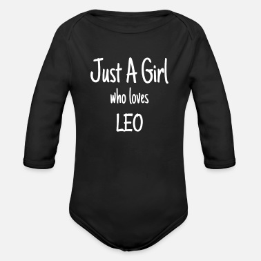 Surprise Funny Just A Girl Who Loves Leo design - Organic Long-Sleeved Baby Bodysuit