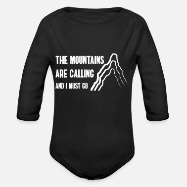 Calling And I the mountains are calling and i must go - Organic Long-Sleeved Baby Bodysuit