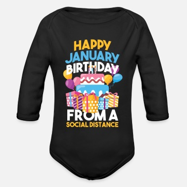 Social Distancing Gift Happy January Birthday - Organic Long-Sleeved Baby Bodysuit