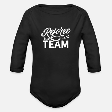 Referee Referee Team Ref Assistant Line Judge Linesman - Organic Long-Sleeved Baby Bodysuit