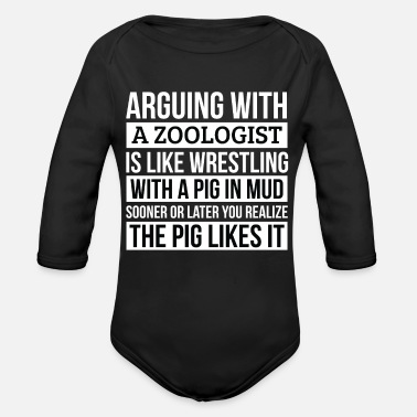 Like A Boss Zoologist Shirt, Like Arguing With A Pig in Mud - Organic Long-Sleeved Baby Bodysuit