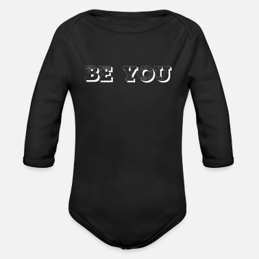 Be You Be You - Organic Long-Sleeved Baby Bodysuit