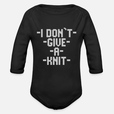 Knitting i dont give a knit - Organic Long-Sleeved Baby Bodysuit