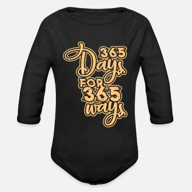 365 Days 365 Days For 365 Ways - Organic Long-Sleeved Baby Bodysuit