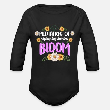Sunflowers Pediatric OT Shirt, Occupational Therapist Tshirt - Organic Long-Sleeved Baby Bodysuit