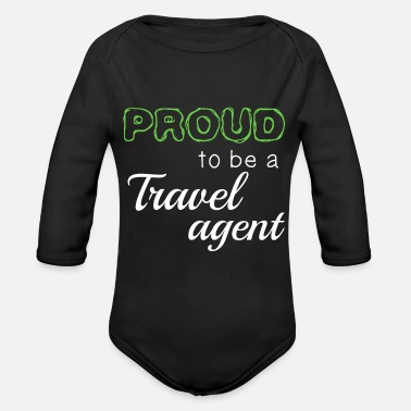 Travel Agent Proud To Be A Travel agent - Organic Long-Sleeved Baby Bodysuit