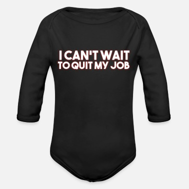 quit job - Organic Long-Sleeved Baby Bodysuit
