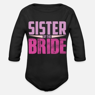 Wedding Party Wedding Party Sister Of The Bride Family Wedding - Organic Long-Sleeved Baby Bodysuit