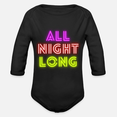 Good Mood All Night Long Party Club Scene Nightlife - Organic Long-Sleeved Baby Bodysuit