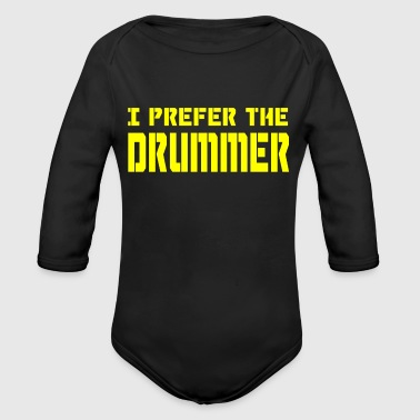 I PREFER DRUMMER - Organic Long Sleeve Baby Bodysuit