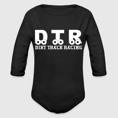 DTR Dirt Track Racing - Organic Long Sleeve Baby Bodysuit