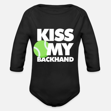 Backhand Kiss My Backhand Tennis Shot - Organic Long-Sleeved Baby Bodysuit