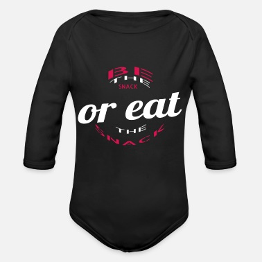 Snack be the snack or eat the snack - Organic Long-Sleeved Baby Bodysuit