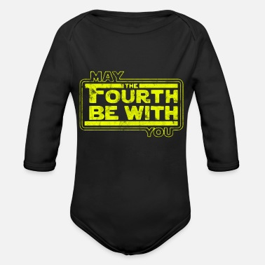 Scifi May The 4th Be With U You, Fourth, Funny SciFi - Organic Long Sleeve Baby Bodysuit