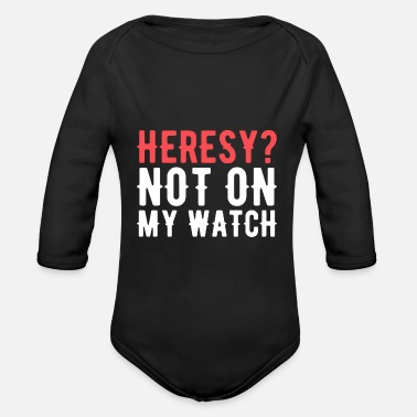 Hammer Heresy Not on My Watch Wargaming Addict - Organic Long-Sleeved Baby Bodysuit