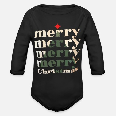 Merry Merry merry merry merry Christmas - Organic Long-Sleeved Baby Bodysuit