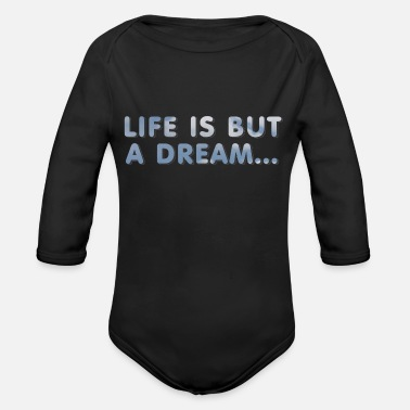life is but a dream - Organic Long-Sleeved Baby Bodysuit