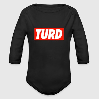 TURD - Organic Long Sleeve Baby Bodysuit