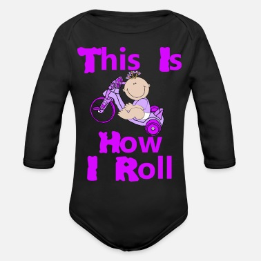 Tricycle Toddler Girl on Tricycle Saying This Is How I Roll - Organic Long-Sleeved Baby Bodysuit
